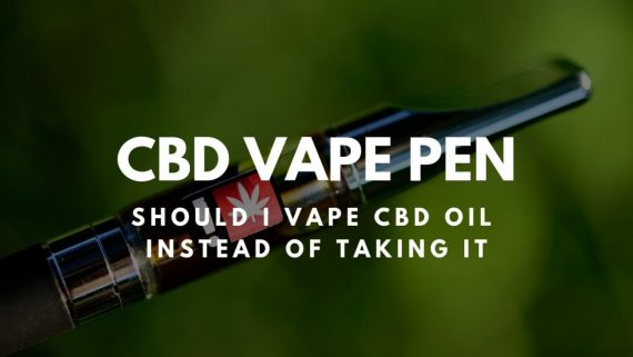 CBD Vape Pen – Should I Vape CBD Oil